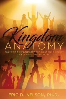 Kingdom Anatomy by Dr Eric D Nelson image