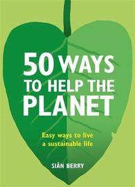 50 Ways to Help the Planet? by Sian Berry
