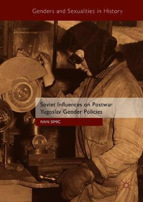 Soviet Influences on Postwar Yugoslav Gender Policies by Ivan Simic image