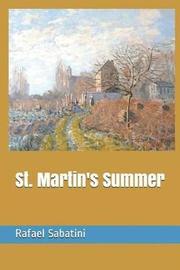 St. Martin's Summer by Rafael Sabatini