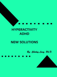 Hyperactivity / ADHD..New Solutions by Lacy/Shirley image