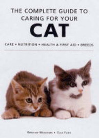 The Complete Guide to Caring for Your Cat by Graham Meadows image