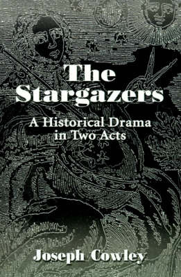 The Stargazers: A Historical Drama in Two Acts by Joseph G. Cowley image