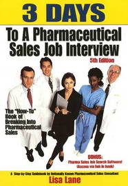 3 Days to a Pharmaceutical Sales Job by Lisa Lane image