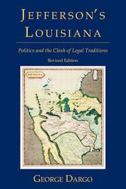 Jefferson's Louisiana by George Dargo