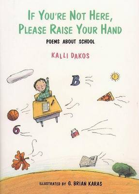 If You'RE Not Here, Please Raise Your Hand by Kalli Dakos image
