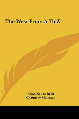 The West from A to Z by Alma Kehoe Reck image