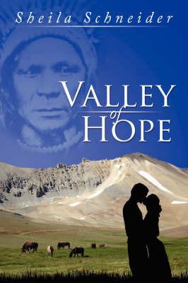 Valley of Hope by Sheila Schneider