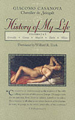 History of My Life: Volume 7 & 8 by Giacomo Casanova