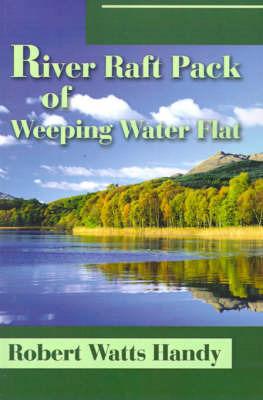 River Raft Pack of Weeping Water Flat by Robert Watts Handy