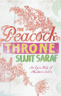 The Peacock Throne by Sujit Saraf