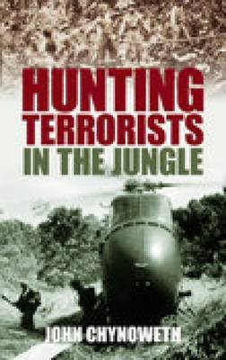 Hunting Terrorists in the Jungle by John Chynoweth image