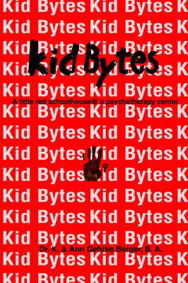 Kid Bytes: A Little Red Schoolhouse@ a Psychotherapy Center by Kaye M. Case