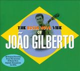 The Bossa Nova Vibe Of Joao Gilberto by João Gilberto