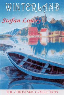 Winterland: The Christmas Collection by Stefan Lowry
