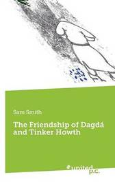 The Friendship of Dagda and Tinker Howth by Sam Smith