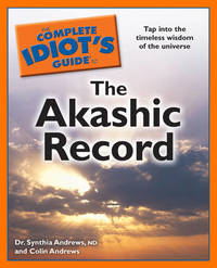 Complete Idiot's Guide to the Akashic Record by Synthia Andrews