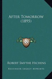 After Tomorrow (1895) by Robert Smythe Hichens