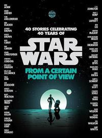 From a Certain Point of View (Star Wars) by Renee Ahdieh