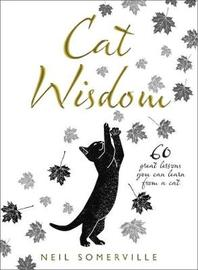 Cat Wisdom by Neil Somerville