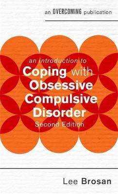 An Introduction to Coping with Obsessive Compulsive Disorder, 2nd Edition by Leonora Brosan image