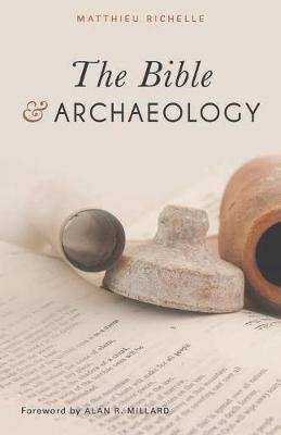 The Bible and Archaeology by Matthieu Richelle image