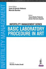 Infertility Management Series: Basic Laboratory Procedure in ART by Juan A. Garcia-Velasco