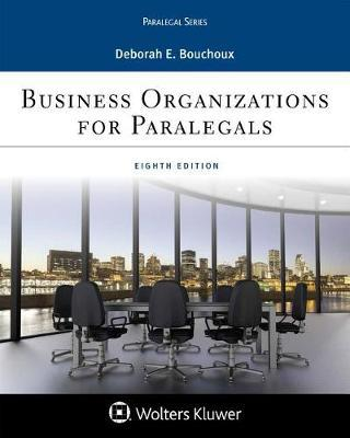 Business Organizations for Paralegal by Deborah E Bouchoux
