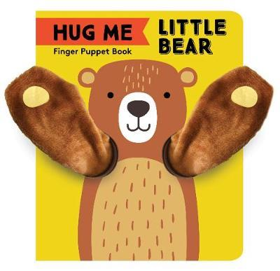 Hug Me Little Bear: Finger Puppet Book by Chronicle Books