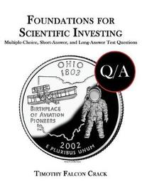 Foundations for Scientific Investing by Timothy Falcon Crack