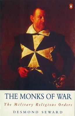 The Monks of War by Desmond Seward image