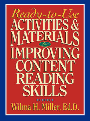 Ready-to-Use Activities & Materials for Improving Content Reading Skills by Wilma H. Miller image