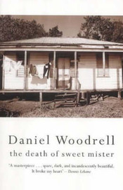 The Death of Sweet Mister by Daniel Woodrell image