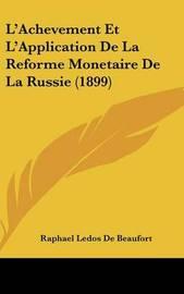 L'Achevement Et L'Application de La Reforme Monetaire de La Russie (1899) by Raphael Ledos de Beaufort image