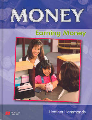 Money Earning Money Macmillan Library by Heather Hammonds
