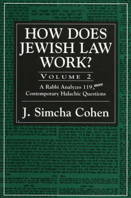 How Does Jewish Law Work?: Vol 2 by J.Simcha Cohen