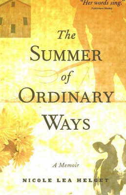 Summer of Ordinary Ways by Nicole Lea Helget