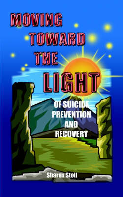 Moving Toward the Light by Sharon Stoll