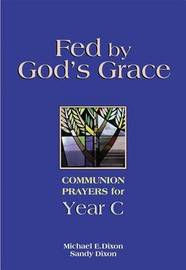 Fed by God's Grace by Michael Dixon