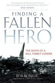 Finding a Fallen Hero by Bob Korkuc