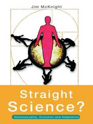 Straight Science? Homosexuality, Evolution and Adaptation by Jim McKnight image