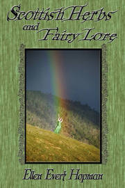 Scottish Herbs and Fairy Lore by Ellen Hopman