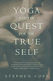 Yoga And The Quest For True Self by Stephen Cope image
