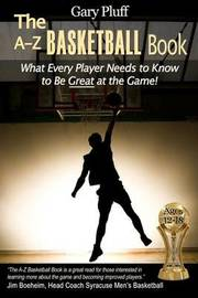 The A-Z Basketball Book by Gary E Pluff