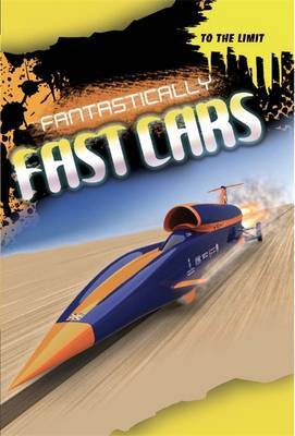 To The Limit: Fantastically Fast Cars by Jim Pipe image