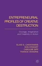 Entrepreneurial Profiles of Creative Destruction by Elias G Carayannis