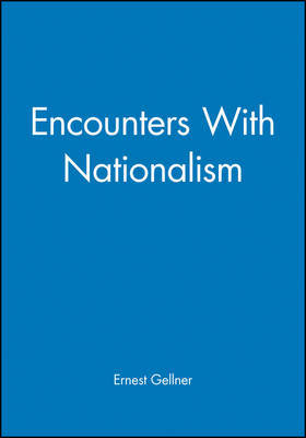 Encounters With Nationalism by Ernest Gellner