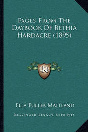 Pages from the Daybook of Bethia Hardacre (1895) by Ella Fuller Maitland