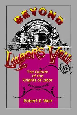 Beyond Labor's Veil by Robert E Weir