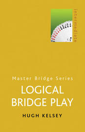 Logical Bridge Play by Hugh Kelsey image